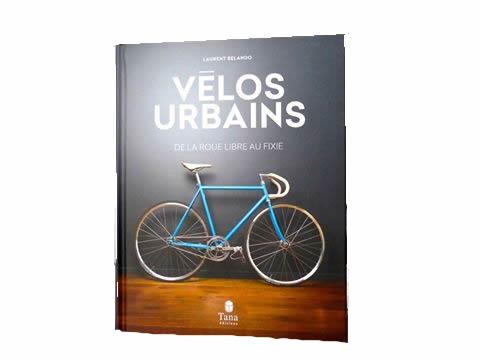 Vélo Urbains : un livre pour découvrir le vélo